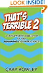 That's Terrible 2: A Cringeworthy Col...