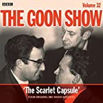 The Goon Show: Volume 32: Four episodes of the classic BBC radio comedy | Spike Milligan