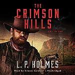 The Crimson Hills: A Western Story | L. P. Holmes,Grover Gardner
