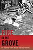 Fire in the Grove: The Cocoanut Grove Tragedy and Its Aftermath (0306814234) by Esposito, John L.