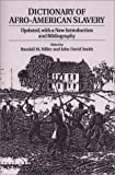 Dictionary of Afro-American Slavery: Updated, with a New Introduction and Bibliography (0275957993) by Miller Ph.D., Randall M.