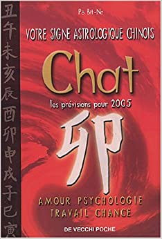 chat votre signe astrologique chinois en 2005 9782732838090 books. Black Bedroom Furniture Sets. Home Design Ideas