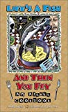 img - for Life's a Fish and Then You Fry: An Alaska Cookbook book / textbook / text book