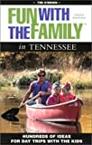 Fun with the Family in Tennessee, 3rd: Hundreds of Ideas for Day Trips with the Kids (Fun with the Family Series) (0762712023) by Tim O'Brien