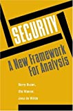 Security: A New Framework for Analysis [Paperback] [September 1997] Barry Buzan, Ole Wver, Jaap De Wilde