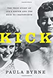 img - for Kick: The True Story of JFK's Sister and the Heir to Chatsworth book / textbook / text book