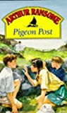 Pigeon Post (Red Fox Older Fiction) (009996340X) by ARTHUR RANSOME
