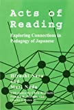 img - for Acts of Reading: Exploring Connections of Pedagogy of Japanese book / textbook / text book