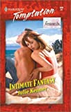 Intimate Fantasy (Harlequin Temptation No. 840)(Fantasies Inc.) (0373259409) by Julie Kenner