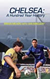 img - for Chelsea: A 100-year History by Brian Mears (2004-09-09) book / textbook / text book