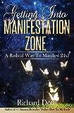 Getting Into Manifestation Zone: A Radical Way to Manifestion 24x7