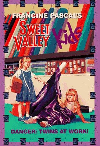 Danger: Twins at Work (Sweet Valley Kids)