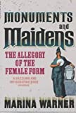 Monuments and Maidens: The Allegory of the Female Form (0099588811) by Warner, Marina