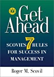img - for Get Ahead: Scovil's Seven Rules for Success in Management book / textbook / text book