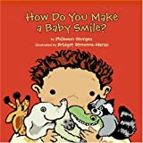 How Do You Make a Baby Smile? (0060760729) by Philemon Sturges