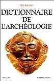 echange, troc Guy Rachet - Dictionnaire de l'archéologie