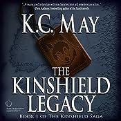 The Kinshield Legacy: The Kinshield Saga, Book 1 | [K.C. May]