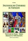 echange, troc Charmy - Splendeur des Uniformes de Napoléon, Tome 5 : Costumes du Sacre - Armes - Drapeaux et Décorations
