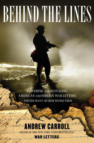 Image for Behind the Lines: Powerful and Revealing American and Foreign War Letters -- and One Man's Search to Find Them