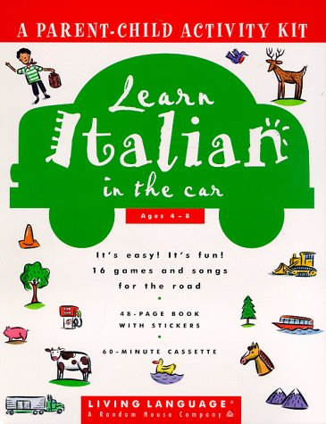 Learn Italian in the Car (Living Language Parent/Child Activity Kit)