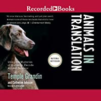 Animals in Translation: Using the Mysteries of Autism to Decode Animal Behavior (       UNABRIDGED) by Temple Grandin, Catherine Johnson Narrated by Andrea Gallo