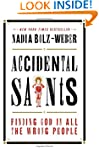 Accidental Saints: Finding God in All...