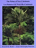 img - for The Palms of New Caledonia / Les Palmiers de Nouvelle-Caledonie book / textbook / text book