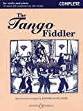 img - for The Tango Fiddler - Complete: Violin and Piano (Complete Piano and Violin Accompaniments) book / textbook / text book