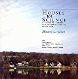 Houses for Science: A Pictorial History of Cold Spring Harbor Laboratory (0879694033) by Watson, Elizabeth L.