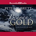 Brayan's Gold (       UNABRIDGED) by Peter V. Brett Narrated by Pete Bradbury
