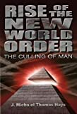Rise of the New World Order: The Culling of Man