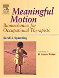 Meaningful motion : biomechanics for occupational therapists /