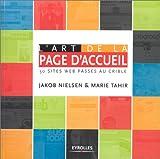 L'Art De La Page d'Accueil: 50 Sites Web Passes Au Crible (French Edition) (2212111177) by Nielsen, Jakob