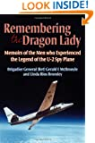 Remembering the Dragon Lady: Memoirs of the Men who Experienced the Legend of the U-2 Spy Plane