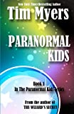 Paranormal Kids: Book 1 in the Paranormal Kids Fantasy Series (146379200X) by Myers, Tim