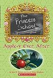 Apple-Y Ever After (Princess School, No. 6)
