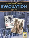 Evacuation (At Home in World War II) (023752306X) by Ross, Stewart