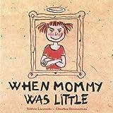 When Mommy Was Little hc