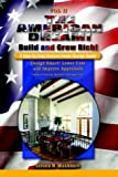 The American Dream! Building Your Home and Wealth! A Step by