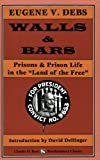 img - for Walls & Bars: Prisons & Prison Life In The