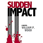 Sudden Impact | William P. Wood
