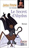 echange, troc John Petrie - Le scribe. 4, Le secret d'Abydos