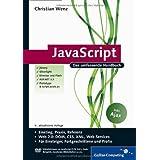 """JavaScript: Mit umfangreichem Teil zu Web 2.0 und Ajax (Galileo Computing)von """"Christian Wenz"""""""