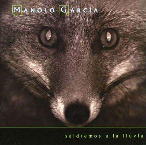 Manolo Garcia - Saldremos A La Lluvia - Zortam Music