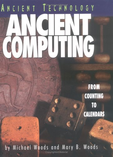 Ancient Computing: From Counting to Calendars (Ancient Technology)
