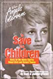 img - for When Angels Intervene to Save the Children: Basis for the Movie Starring Robert Urich and Richard Thomas : The Cokeville, Wyoming Bombing Incident book / textbook / text book