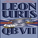 QB VII (       UNABRIDGED) by Leon Uris Narrated by John Lee