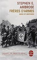 Frères d'armes : Compagnie E, 506e régiment d'infanterie parachutiste, 101e division aéroportée; du débarquement en Normandie au nid d'aigle de Hitler