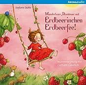 Wunderbare Abenteuer mit Erdbeerinchen Erdbeerfee (Erdbeerinchen Erdbeerfee) | Stefanie Dahle
