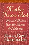 img - for Mother Knew Best: Wit and Wisdom from the Moms of Celebrities (Thorndike Press Large Print Paperback Series) book / textbook / text book